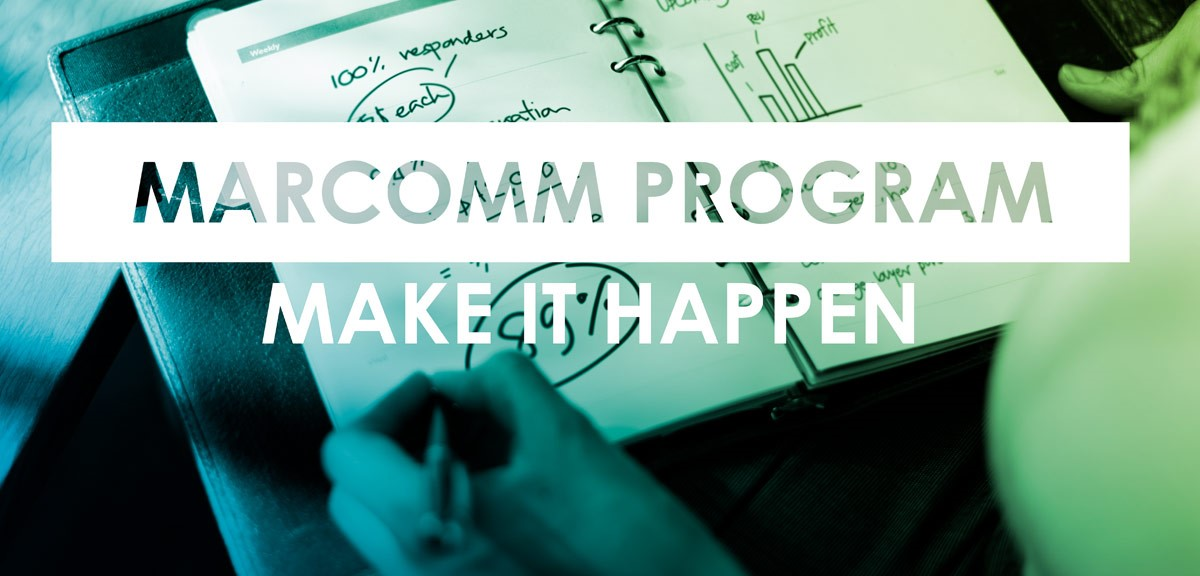 MarComm Program – Make it Happen