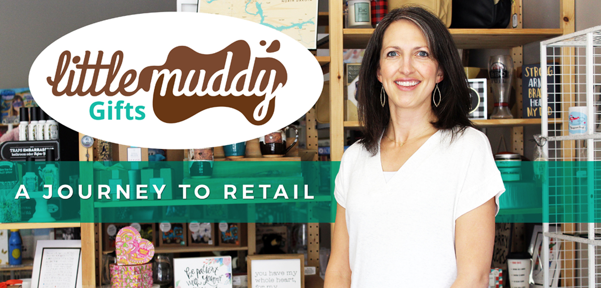 Little Muddy Gifts – A Journey to Retail