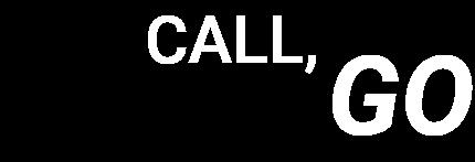 You call, We Go