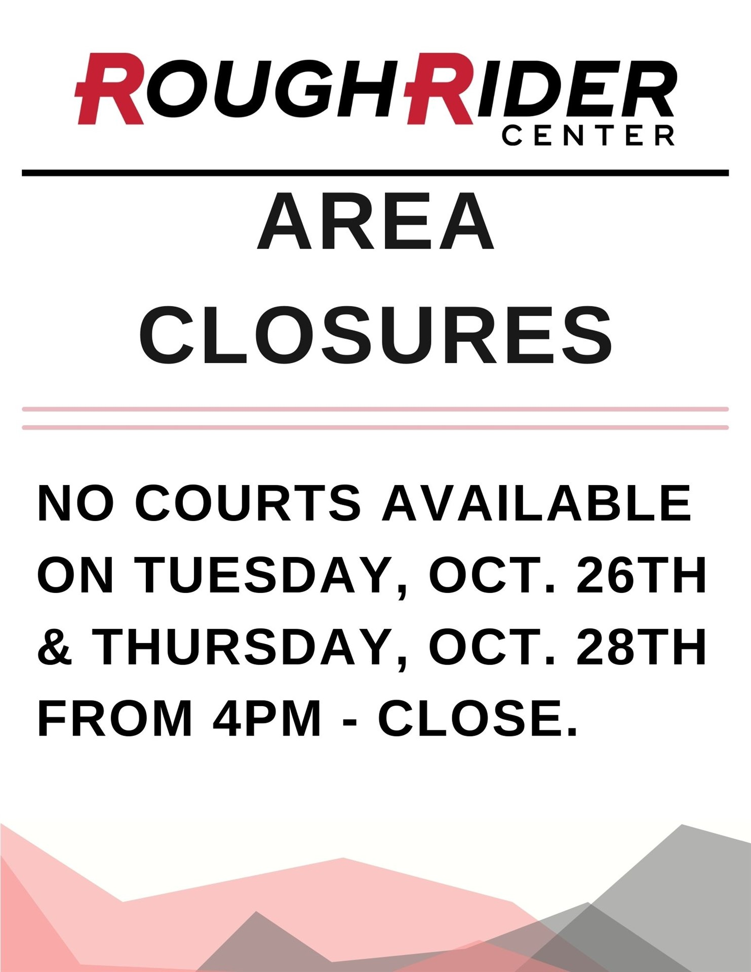 No courts available from 4pm-close on October 26th and 28th